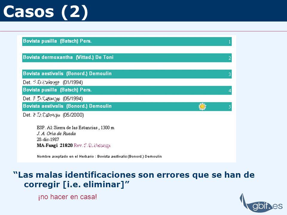 Casos (2) Las malas identificaciones son errores que se han de corregir [i.e.